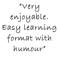 """Very enjoyable. Easy learning format with humour"""